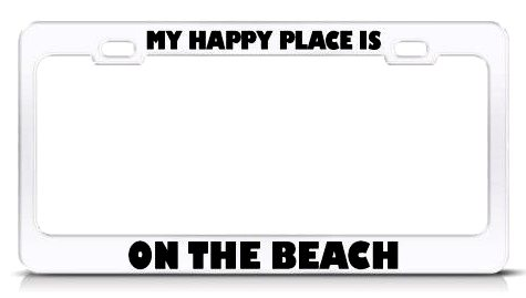 License Plate Frame with Beach Quote