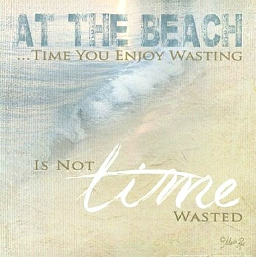 At the Beach Time is Not Wasted