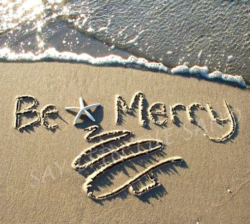 Be Merry Beach Saying in the Sand