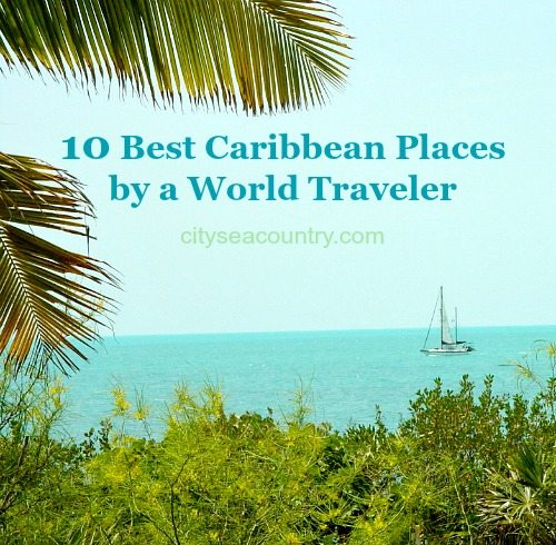 Best Caribbean Island by a World Traveler