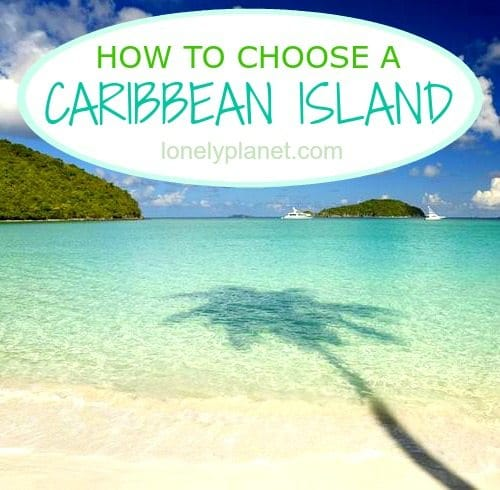 Which Caribbean Island to Choose