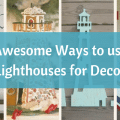 lighthouses in your beach house decor